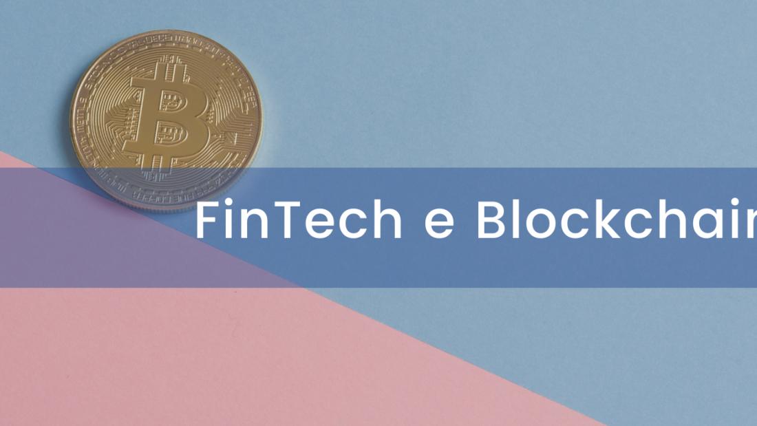 Fintech & Blockchain: la rivoluzione digitale nel settore finanziario