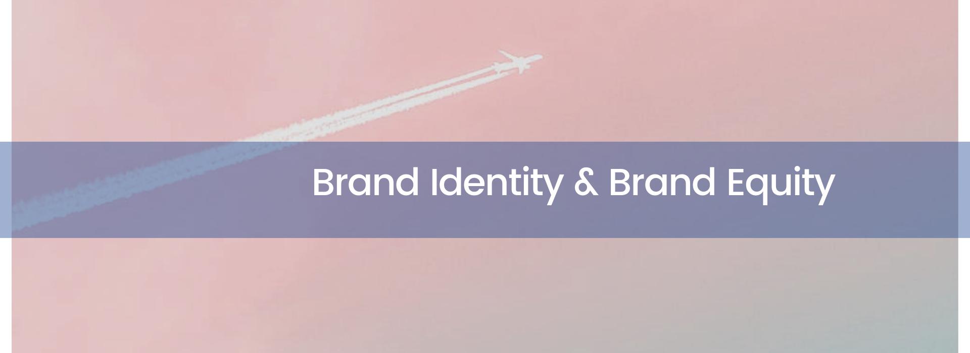 Brand Identity & brand equity