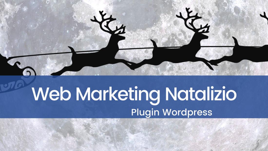 Marketing natalizio: i plugin di Natale per dare un tocco di magia al tuo blog