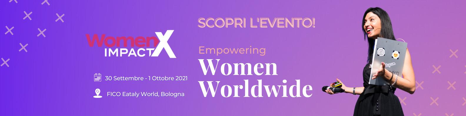WomenX Impact: l'evento dedicato a crescita personale e Empowerment femminile